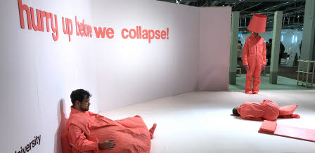 "The design exhibition ""Hurry up before we collapse"""